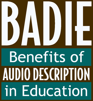 Benefits of Audio Description in Education (BADIE)